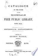 Catalogue of the Books in the Rochdale Free Public Library, Town Hall. Lending Department