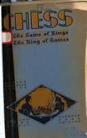 Chess  the Game of Kings  the King of Games