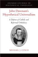 John Davenant s Hypothetical Universalism