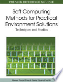 Soft Computing Methods For Practical Environment Solutions Techniques And Studies