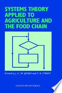 Systems Theory Applied to Agriculture and the Food Chain Book