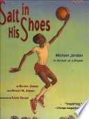Salt in His Shoes: Michael Jordon in Pursuit of a Dream