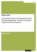 Karl Friedrich Friesen als bürgerlicher Held der ...