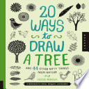 20 Ways to Draw a Tree and 44 Other Nifty Things from Nature Book PDF