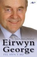 Fel Hyn y Bu - Hunangofiant Eirwyn George