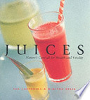 Juices  : Nature's Cure-all for Health and Vitality