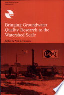 Bringing Groundwater Quality Research to the Watershed Scale