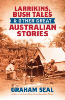 Larrikins  Bush Tales and Other Great Australian Stories