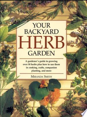 Download Your Backyard Herb Garden online Books - godinez books