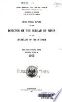 Annual Report Of The Director Of The Bureau Of Mines To The Secretary Of The Interior For The Fiscal Year Ended