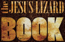 The Jesus Lizard Book