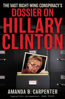The Vast Right Wing Conspiracy s Dossier on Hillary Clinton