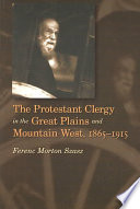The Protestant Clergy In The Great Plains And Mountain West 1865 1915 Book