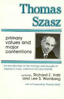 Thomas Szasz  Primary Values and Major Contentions Book
