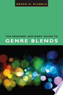 The Readers  Advisory Guide to Genre Blends Book
