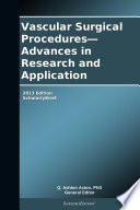 Vascular Surgical Procedures   Advances in Research and Application  2013 Edition Book