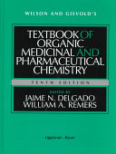 Wilson and Gisvold s Textbook of Organic Medicinal and Pharmaceutical Chemistry