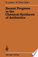 Recent Progress in the Chemical Synthesis of Antibiotics