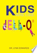 Kids Are Like Jell O