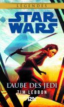 Star Wars légendes - L'Aube des Jedi