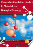 Molecular Simulation Studies in Material and Biological Sciences Book