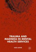 Trauma and Madness in Mental Health Services Pdf/ePub eBook