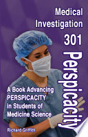 Medical Investigation 301  Perspicacity