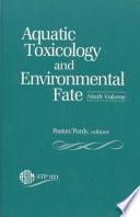 Aquatic Toxicology and Environmental Fate
