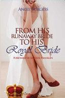 From His Runaway Bride To His Royal Bride