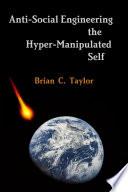 Anti Social Engineering the Hyper Manipulated Self