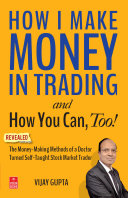 How I Make Money in Trading     and How You Can  Too