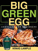 Big Green Egg Cookbook for Beginners Book PDF
