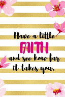 Have A Little Faith And See How Far It Takes You