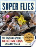 """""""Super Bass Flies: How to Tie and Fish The Most Effective Imitations"""" by Pat Cohen"""