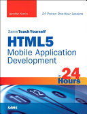 Sams Teach Yourself HTML5 Mobile Application Development in 24 Hours [Pdf/ePub] eBook