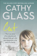 Cut: The true story of an abandoned, abused little girl who was desperate to be part of a family [Pdf/ePub] eBook