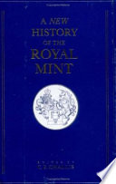 """A New History of the Royal Mint"" by C. E. Challis"