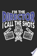 I'm The Director I Call The Shots