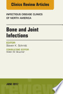 Bone and Joint Infections  An Issue of Infectious Disease Clinics of North America  E Book