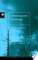 """Environmental Sociology: A Social Constructionist Perspective"" by John A. Hannigan"