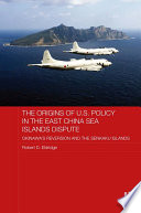 The Origins of U S  Policy in the East China Sea Islands Dispute