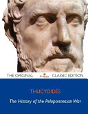 The History of the Peloponnesian War   The Original Classic Edition