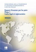 Forum mondial sur la transparence et l'échange de renseignements à des fins fiscales : Rapport d'examen par les pairs Forum mondial sur la transparence et l'échange de renseignements à des fins fiscales Rapport d'examen par les pairs : Monaco 2010 Phase 1 : Cadre légal et réglementaire
