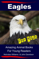 Eagles For Kids   Amazing Animal Books For Young Readers
