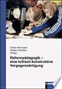 Reformpädagogik - eine kritisch-konstruktive Vergegenwärtigung