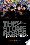 Breaking Into Heaven  The Rise  Fall   Resurrection of The Stone Roses