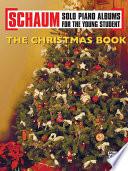 Schaum Solo Piano Album Series  The Christmas Book Book