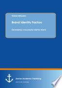 Brand Identity Factors  Developing a Successful Islamic Brand