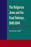 The Bulgarian Jews and the Final Solution  1940 1944