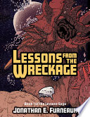 Lessons from the Wreckage   Book 1 of the Lessons Saga